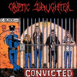 "Cryptic Slaughter ""Convicted"" Vinyl"