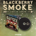 "Blackberry Smoke ""Like An Arrow"" CD - PRE-ORDER"