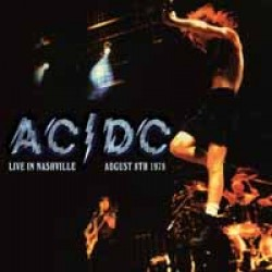 """AC/DC """"Live In Nashville - August 7th 1978"""" CD"""