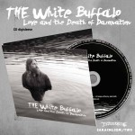 "The White Buffalo ""Love And The Death Of Damnation"" CD w/ 3 Bonus Tracks - PRE-ORDER"
