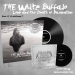 "The White Buffalo ""Love And The Death Of Damnation"" Black Vinyl w/ Bonus 7"" Vinyl - PRE-ORDER"