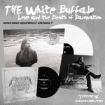 "The White Buffalo ""Love And The Death Of Damnation"" SIGNED WHITE VINYL w/ Bonus 7"" Vinyl"