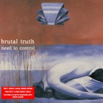 "Brutal Truth ""Need To Control"" Digipak CD"