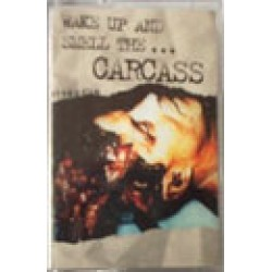 """Carcass """"Wake Up And Smell The Carcass"""" Cassette Tape"""