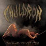 "Cauldron ""Chained To The Nite"" CD"
