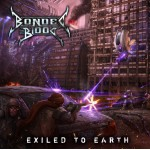 "Bonded By Blood ""Exiled To Earth"" Limited Edition CD w/ Patch"
